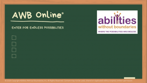 AWB Online the virtual teaching resource for Abilities Without Boundaries, shows chalkboard and organization's logo ©2020 Copyright 2020. All Rights Reserved.